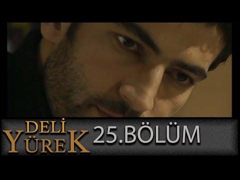 Deli Yürek 25.Blüm Tek Part İzle (HD)