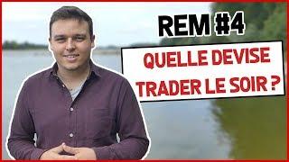 QUELLE DEVISES TRADER APRES LE TRAVAIL ? REM #4