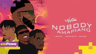 DJ Neptune, Joeboy, Mr Eazi & Focalistic - Nobody (Amapiano)