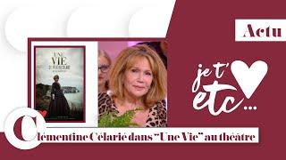 « Une vie » avec Clémentine Célarié - Je t'aime etc S03