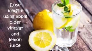 Lose Weight in 1 week using apple cider vinegar and lemon juice