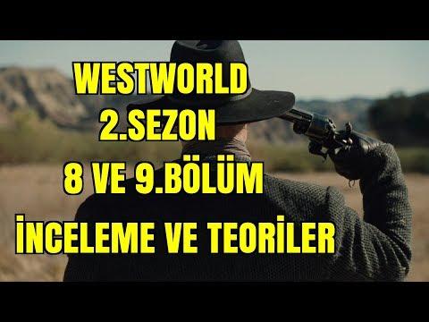 Westworld 2.Sezon 8 ve 9.Bölüm İnceleme Ve Teoriler