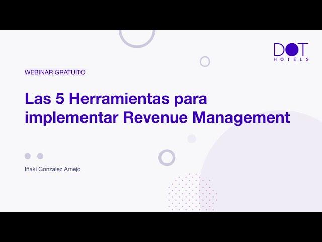 "Webinar ""Las 5 Herramientas para implementar Revenue Management"""