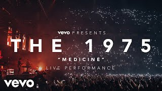 The 1975 - Medicine - (Vevo Presents: Live at The O2, London)