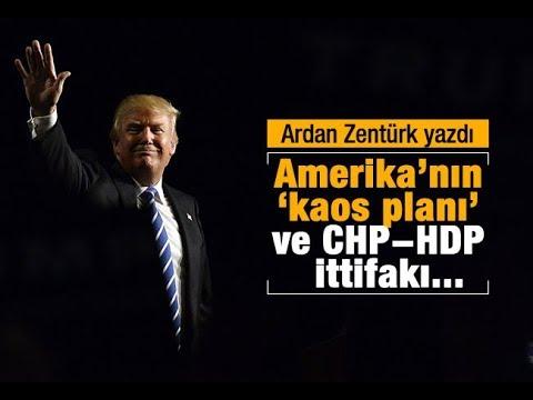 Ardan ZENTÜRK    Amerika'nın 'kaos planı' ve CHP HDP ittifakı