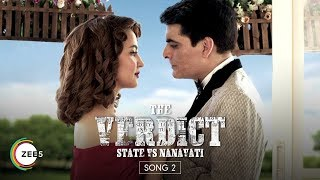 Kawas & Sylvia& 39 s Romance Song Promo The Verdict State Vs Nanavati ZEE5 Original Watch NOW