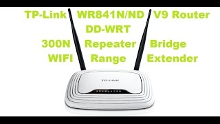 turning a tp link wr841n nd v9 dd wrt 300n into a repeater bridge wifi range extender