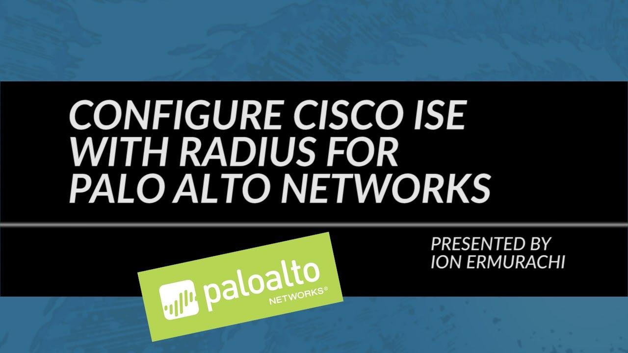 Configure Cisco ISE With RADIUS For Palo Alto Networks