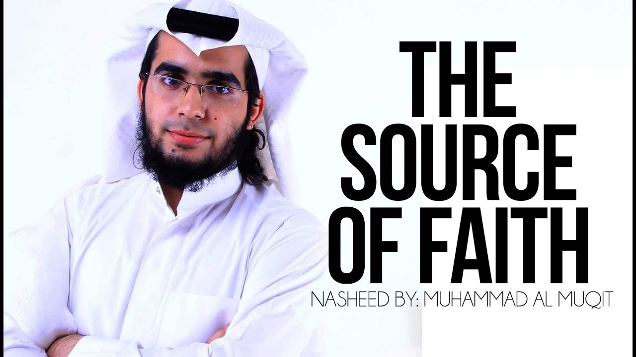 The Source Of Faith - Muhammad al-Muqit - Vocal Nasheed