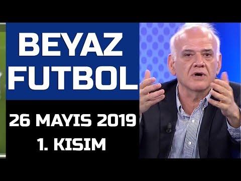(..) Beyaz Futbol 26 Mayıs 2019 Kısım 1/2 - Beyaz TV