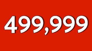GRACIAS!!! 499,999 SUSCRITORES!