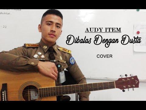 AUDY ITEM - DIBALAS DENGAN DUSTA (COVER)