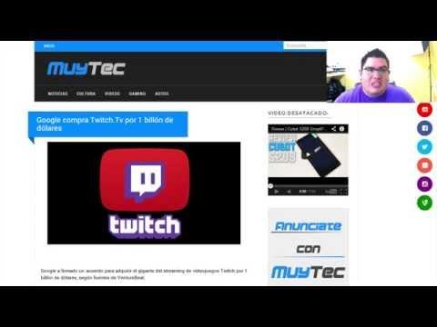 Confirmado Google (youtube) compra Twitch.Tv por mil millones de dólares