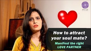 How to Manifest the RIGHT SOULMATE   Law of Attraction for Love Partner by Divyaa Pandit