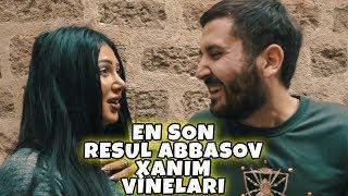 En Son Resul Abbasov Xanim Vinelari 2018