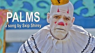 Palms - Sxip Shirey song with Beautiful Circus Friends - Puddles Pity Party