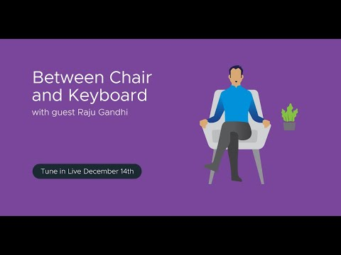 Tanzu.TV - Between Chair and Keyboard with Raju Gandhi