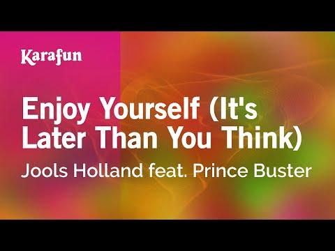 Karaoke Enjoy Yourself (It's Later Than You Think) - Jools Holland *