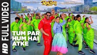 Full Video: Tum Par Hum Hai Atke | Pagalpanti | John A, Ileana D | Neha Kakkar, Mika Singh,Tanishk B