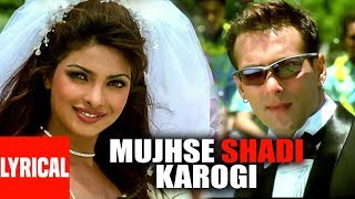Lyrical Video : Mujhse Shadi Karogi Title Track Salman Khan, Akshay Kumar, Priyanka Chopra