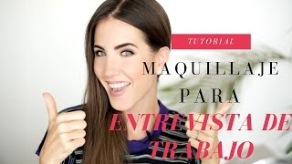 Tutorial: Como Maquillarte Para una Entrevista de Trabajo! | Peace and Vogue