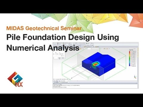 Pile Foundation Design Using Numerical Analysis - GTS NX webinar