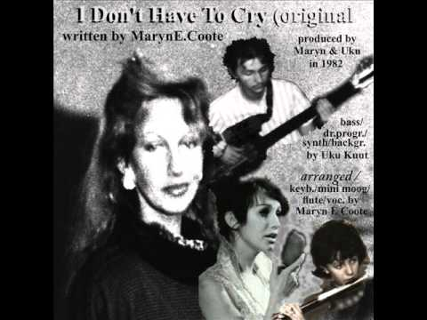 I Don't Have To Cry (Maryn orig