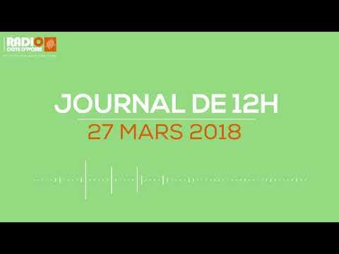 Le journal de 12H00 du 27 mars 2018 - Radio Côte d'Ivoire
