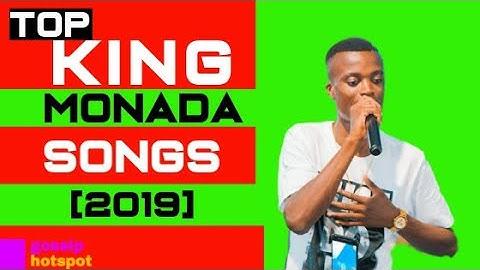 King Monada Top Best Songs 2019