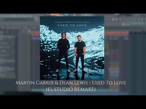 (FL STUDIO) Martin Garrix & Dean Lewis - Used To Love (FULL INSTRUMENTAL REMAKE)