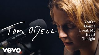Tom Odell - You're Gonna Break My Heart Tonight (Live) | Vevo Live Performance