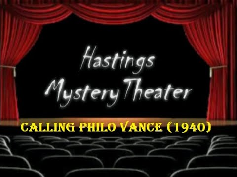 """Hastings Mystery Theater """"Calling  Philo Vance"""" (1940)"""