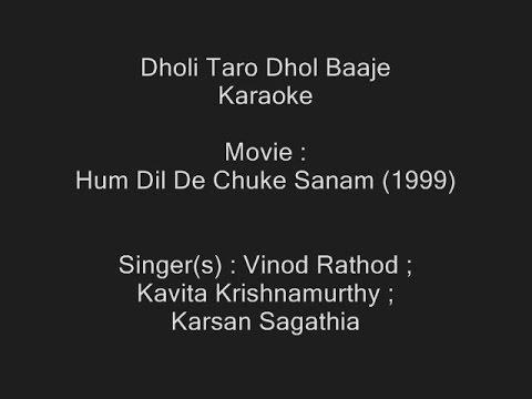 Dholi Taro Dhol Baaje - Karaoke - Hum Dil De Chuke Sanam (1999) - Vinod Ratho, Kavita Krishnamurthy
