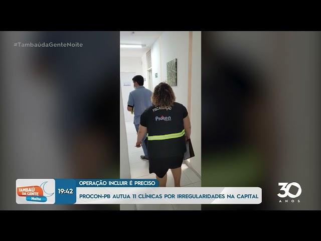 PROCON PB autua 11 clinicas por irregularidades na capital -  Tambaú da Gente Noite