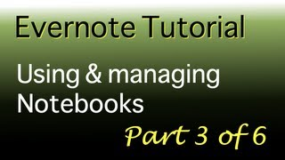 evernote tutorial part 3 of 6 using and managing notebooks