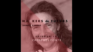 Episode 10 : Créer des ponts avec Nathalie Lepeletier