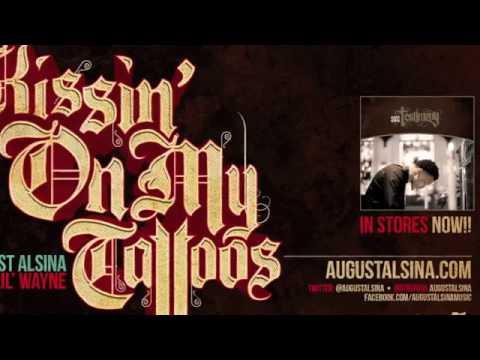 Download August Alsina! August Alsina ft  Lil Wayne  Kissin' On My Tattoos Remix