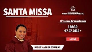 Santa Missa - 17/07/19 - 18:30 - Pe. Wagner- Catedral de Montes Claros