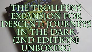 The Trollfens Expansion for Descent: Journeys in the Dark (2nd Edition) Unboxing