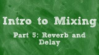 Intro to Mixing: Reverb and Delay