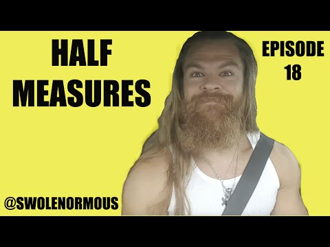 Half Measures | Driving While Gaining 18