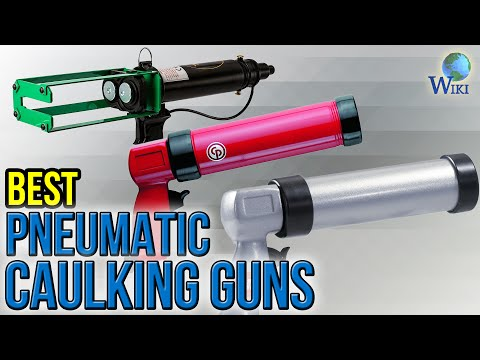 6 Best Pneumatic Caulking Guns 2017