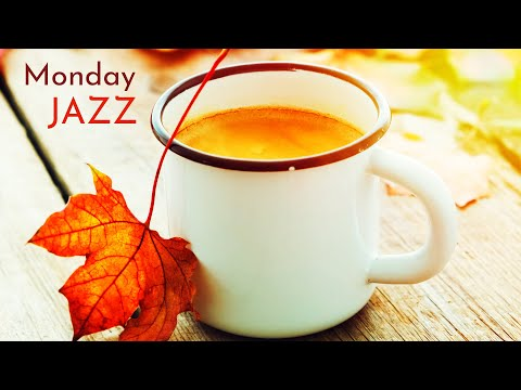 Calm Monday Relax Coffee Jazz ☕ Peaceful & Positive Jazz Cafe Music To Chill Out, Have a Good Day