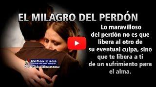El milagro del perdón - Reflexiones de familia