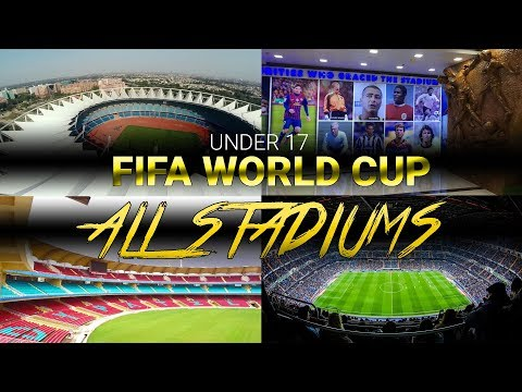 FIFA U 17 WORLD CUP STADIUMS INDIA   ALL STADIUMS AND CAPACITIES