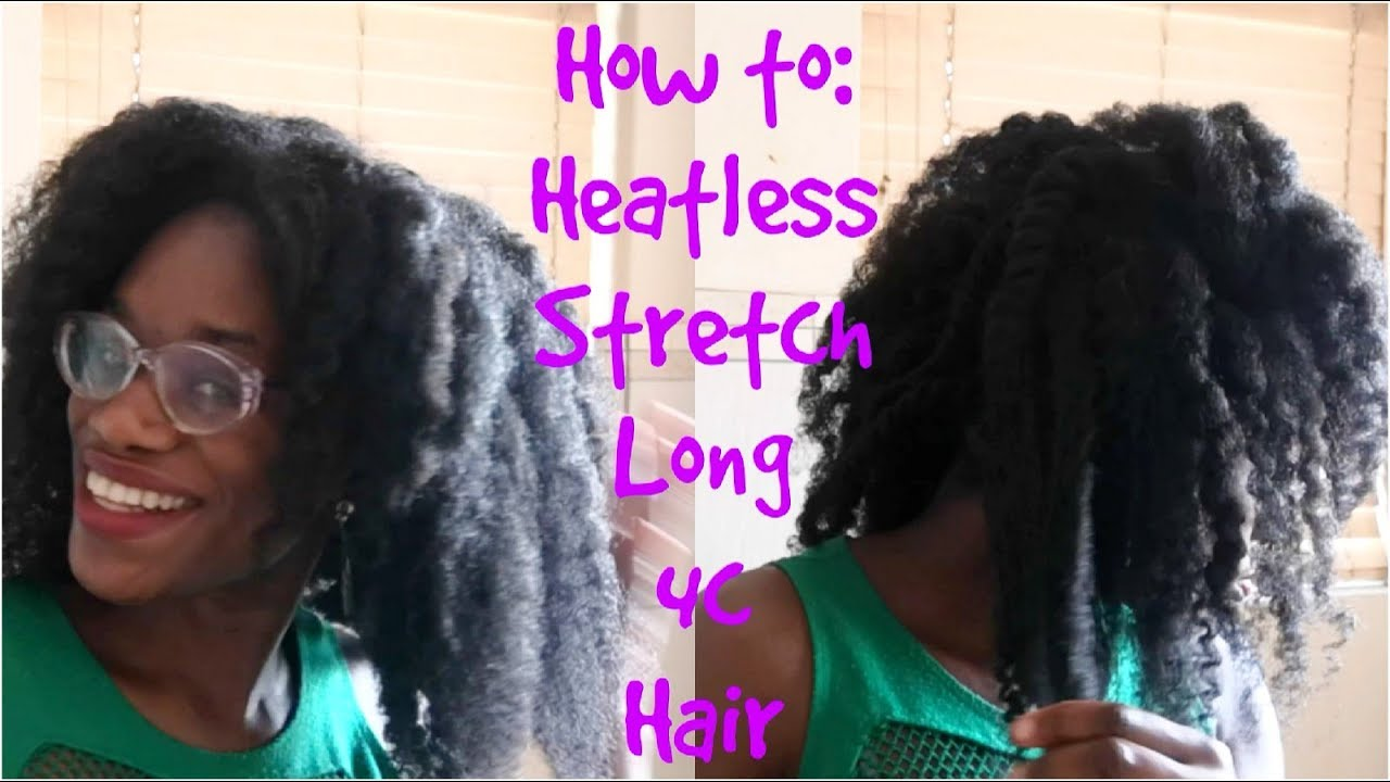 How To Stretch Long Mid Back Length 4c Natural Hair L Heatless