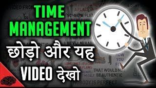 FORGET ABOUT TIME MANAGEMENT - Learn this first! | Time Management in Hindi