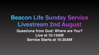 Sunday Service 2nd August - Questions from God: Where are You?