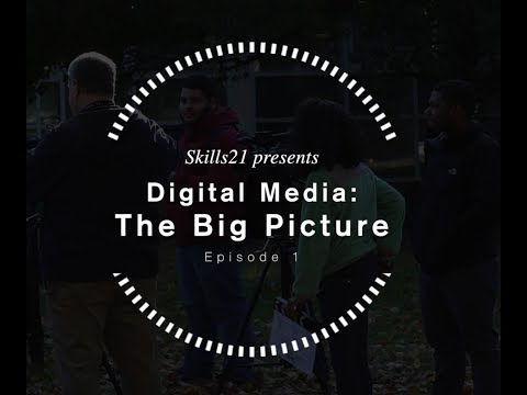 Digital Media Episode 1: The Big Picture