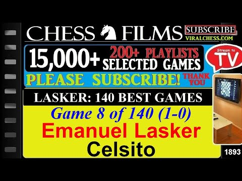 Lasker: 140 Best Games (#8 of 140): Emanuel Lasker vs. Celsito